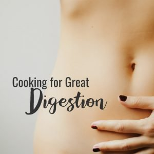 Cooking for Great Digestion - Cooking Class